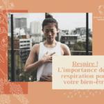 L'importance de la respiration pour notre vitalité